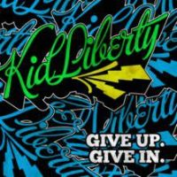 Kid Liberty ‎– Give Up. Give In. RSD 2012